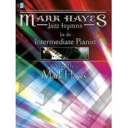 Mark Hayes: Jazz Hymns for the Intermediate Pianist, Paperback