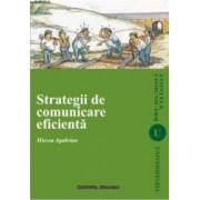 Strategii De Comunicare Eficienta - Mircea Agabrian