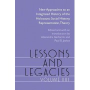 Lessons and Legacies XIII. New Approaches to an Integrated History of the Holocaust: Social History, Representation, Theory, Hardback/Martin Dean