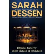 Sfantul tuturor celor vazute si nevazute/Sarah Dessen