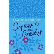 Prayers & Promises for Depression and Anxiety, Paperback/Broadstreet Publishing Group LLC