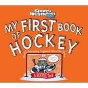 My First Book of Hockey: A Rookie Book (a Sports Illustrated Kids Book), Hardcover/The Editors of Sports Illustrated Kids