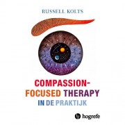 Compassion Focused Therapy in de praktijk - Russel Kolts