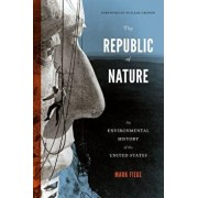 The Republic of Nature: An Environmental History of the United States, Paperback/Mark Fiege