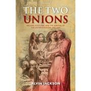 Two Unions. Ireland, Scotland, and the Survival of the United Kingdom, 1707-2007, Paperback/Alvin (Sir Richard Lodge Professor of History, University of Edinburgh) Jackson