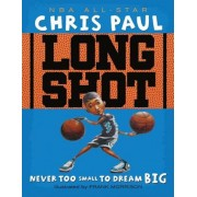 Long Shot: Never Too Small to Dream Big, Hardcover