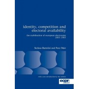 Identity, Competition and Electoral Availability. The Stabilisation of European Electorates 1885-1985, Paperback/Peter Mair