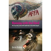 Running with the Devil: The True Story of the ATF's Infiltration of the Hells Angels, Paperback/Kerrie Droban