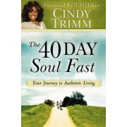 The 40 Day Soul Fast: Your Journey to Authentic Living, Paperback