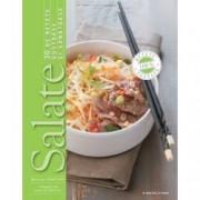 Salate. 30 de retete gustoase si sanatoase