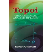 Topoi: The Categorial Analysis of Logic, Paperback/Robert Goldblatt