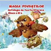 Magia povestilor, antologie de texte literare, clasa a II-a/***