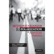 Authoritarianism and Polarization in American Politics, Paperback/Marc J. Hetherington