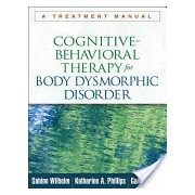 Cognitive-Behavioral Therapy for Body Dysmorphic Disorder - A Treatment Manual (Wilhelm Sabine)(Paperback) (9781462507900)