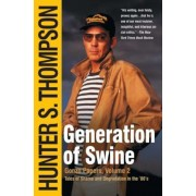 Generation of Swine: Tales of Shame and Degradation in the '80's, Paperback