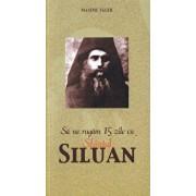 Sa ne rugam 15 zile cu Sfantul Siluan/Maxime Egger