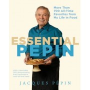 Essential Pepin: More Than 700 All-Time Favorites from My Life in Food [With DVD], Hardcover