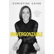 Inavergonzable: Suelta El Equipaje, Rescata Tu Libertad y Cumple Tu Destino, Paperback/Christine Caine