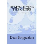 Demystifying the Genre: Analysis of Commonly Used Elements in Ten of the Top Production Music Styles and Strategies for Successfully Writing a, Paperback/Dean Krippaehne