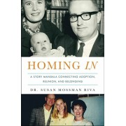 Homing in: An Adopted Child's Story Mandala of Connecting, Reunion, and Belonging, Paperback/Susan Mossman Riva