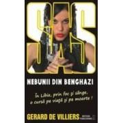 Nebunii din Benghazi - Gerard De Villiers