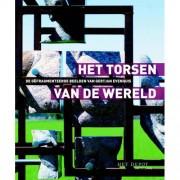 Het torsen van de wereld - Loek Dijkman, Gertjan Evenhuis en Paul Sars