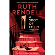 Spot of Folly - Ten Tales of Murder and Mayhem (Rendell Ruth)(Paperback / softback) (9781788160155)