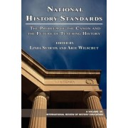 National History Standards: The Problem of the Canon and the Future of Teaching History (PB)