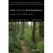 One City's Wilderness: Portland's Forest Park, Paperback