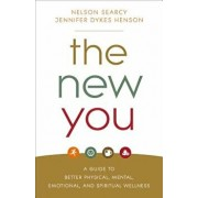 The New You: A Guide to Better Physical, Mental, Emotional, and Spiritual Wellness, Paperback/Nelson Searcy