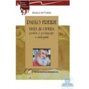 Paulo freire viata si opera pentru o pedagogie a dialogului - Paolo Vittoria
