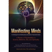 Manifesting Minds: A Review of Psychedelics in Science, Medicine, Sex, and Spirituality, Paperback