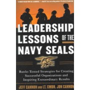 Leadership Lessons of the Navy SEALS - Battle-Tested Strategies for Creating Successful Organizations and Inspiring Extraordinary Results (9780071450133)