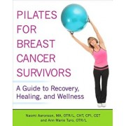 Pilates for Breast Cancer Survivors, Paperback/Otr/L Cht Aaronson Ma CPI