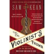 The Violinist's Thumb: And Other Lost Tales of Love, War, and Genius, as Written by Our Genetic Code, Paperback/Sam Kean