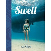 Swell: A Sailing Surfer's Voyage of Awakening, Hardcover/Patagonia
