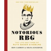 Notorious RBG: The Life and Times of Ruth Bader Ginsburg, Hardcover