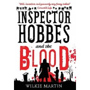 Inspector Hobbes and the Blood: Comedy Crime Fantasy (unhuman 1), Hardcover/Wilkie Martin