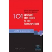 101 greseli de lexic si de semantica - Adina Dragomirescu Alexandru Nicolae