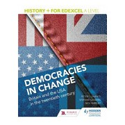 History+ for Edexcel A Level: Democracies in Change: Britain and the USA in the Twentieth Century (Shepley Nick)(Paperback) (9781471837685)