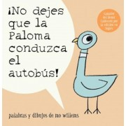 No Dejes Que la Paloma Conduzca el Autobus! = Do Not Let the Pigeon Drive the Bus!, Paperback