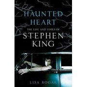Haunted Heart: The Life and Times of Stephen King, Paperback/Lisa Rogak