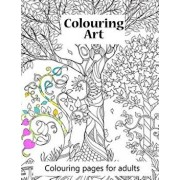 Colouring Pages for Adults Colouring Art: Colouring Art Book for Adults. 100 Pages of Beautiful Pictures to Colour from Ranging Animals to to Complex, Paperback/S. J. Carney