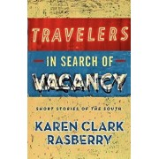 Travelers in Search of Vacancy: Short Stories of the South, Paperback/Phyllis Clark Holder