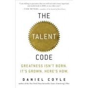 The Talent Code: Greatness Isn't Born. It's Grown. Here's How., Hardcover/Daniel Coyle