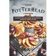 The Potterhead Cookbook: Authentic Recipes from the Wizarding World of Harry Potter, Paperback/James Keller