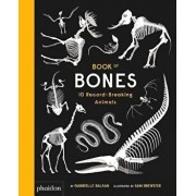 Book of Bones: 10 Record-Breaking Animals, Hardcover/Gabrielle Balkan