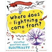 Question of Science: Where does lightning come from? And other questions about electricity, Hardback/Anna Claybourne