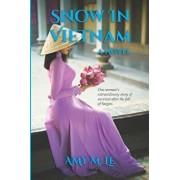 Snow in Vietnam, Paperback/Amy M. Le