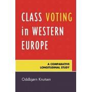 Class Voting in Western Europe. A Comparative Longitudinal Study, Paperback/Oddbjorn Knutsen